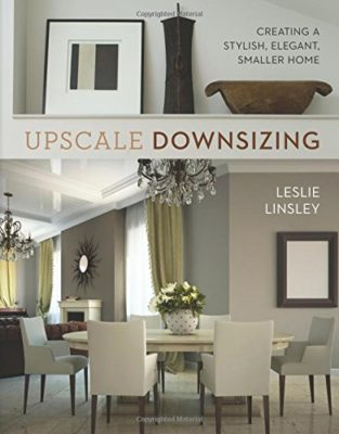 upscale downsizing by leslie linsley